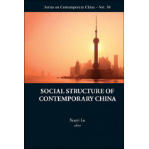 Social Structure Of Contemporary China by Xueyi Lu, 9789814383226