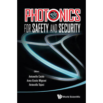 Photonics For Safety And Security by Antonello Cutolo, 9789814412964