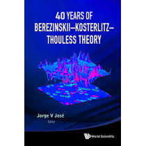40 Years Of Berezinskii-kosterlitz-thouless Theory by Jorge V. Jose, 9789814417624