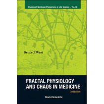 Fractal Physiology And Chaos In Medicine (2nd Edition) by Bruce J. West, 9789814417792