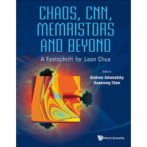 Chaos, Cnn, Memristors And Beyond: A Festschrift For Leon Chua (With Dvd-rom, Composed By Eleonora Bilotta) by Andrew Adamatzky, 9789814434799