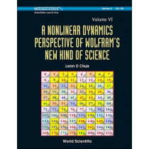 Nonlinear Dynamics Perspective Of Wolfram's New Kind Of Science, A (Volume Vi) by Leon O. Chua, 9789814460873