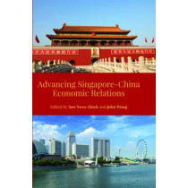 Advancing Singapore-China Economic Relations by Saw See-Hock, 9789814519182