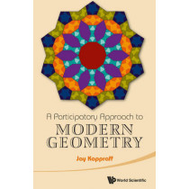 Participatory Approach To Modern Geometry, A by Jay Kappraff, 9789814556705