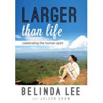 Larger Than Life: Celebrating the Human Spirit by Belinda  Lee, 9789814561181