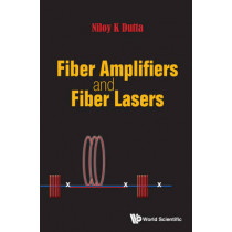Fiber Amplifiers And Fiber Lasers by Niloy K. Dutta, 9789814630382