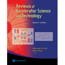 Reviews Of Accelerator Science And Technology - Volume 7: Colliders by Alexander Wu Chao, 9789814651486