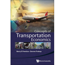 Concepts Of Transportation Economics by Barry E. Prentice, 9789814656160
