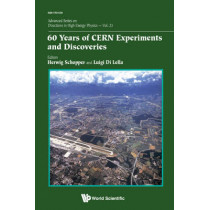 60 Years Of Cern Experiments And Discoveries by Luigi Di Lella, 9789814663182