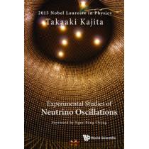 Experimental Studies Of Neutrino Oscillations by Takaaki Kajita, 9789814759267