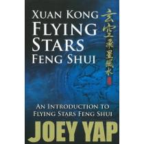 Xuan Kong Flying Stars Feng Shui: An Introduction to Flying Stars Feng Shui by Joey Yap, 9789833332533