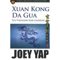 Xang Kong Da Gua 10,000 Year Calendar by Joey Yap, 9789833332663