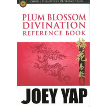 Plum Blossom Divination Reference Book by Joey Yap, 9789833332793