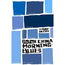 South China Morning Blues by Ray Hecht, 9789881376459