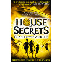 Clash of the Worlds (House of Secrets, Book 3) by Chris Columbus, 9780007490196