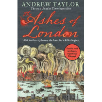 The Ashes of London (James Marwood & Cat Lovett, Book 1) by Andrew Taylor, 9780008119096