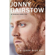 A Clear Blue Sky: A remarkable memoir about family, loss and the will to overcome by Jonny Bairstow, 9780008232672