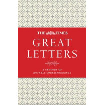The Times Great Letters: A century of notable correspondence by James Owen, 9780008249496