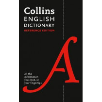 Collins English Reference Dictionary: The words and phrases you need at your fingertips by Collins Dictionaries, 9780008251055