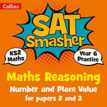 Year 6 Maths Reasoning - Number and Place Value for papers 2 and 3: for the 2020 tests (Collins KS2 SATs Smashers) by Collins KS2, 9780008259501