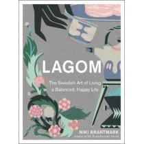 Lagom: The Swedish Art of Living a Balanced, Happy Life by Niki Brantmark, 9780008260101