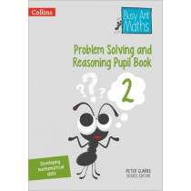 Problem Solving and Reasoning Pupil Book 2 (Busy Ant Maths) by Peter Clarke, 9780008260552