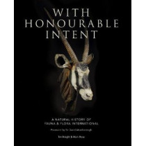 With Honourable Intent: A Natural History of Fauna and Flora International by Tim Knight, 9780008276454