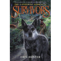 Survivors: The Gathering Darkness #2: Dead of Night by Erin Hunter, 9780062343390