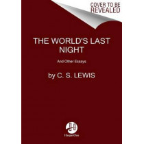 The World's Last Night: And Other Essays by C S Lewis, 9780062643513