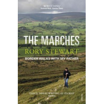 The Marches by Rory Stewart, 9780099581895