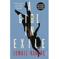 A Girl in Exile by Ismail Kadare, 9780099593072