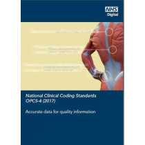 National clinical coding standards: OPCS-4 (2017), accurate data for quality information by NHS Digital, 9780113230518