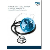 National clinical coding standards: ICD 10 5th edition (2017), accurate data for quality information by NHS Digital, 9780113230525