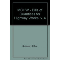 Manual of Contract Documents for Highway Works: Volume 4: Bills of Quantities for Highway Works by Stationery Office, 9780115527098