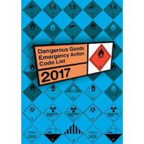 Dangerous goods emergency action code list 2017 by National Chemical Emergency Centre, 9780117541603
