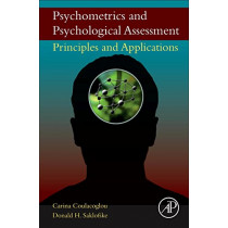 Psychometrics and Psychological Assessment: Principles and Applications by Carina Coulacoglou, 9780128022191