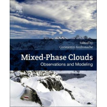 Mixed-Phase Clouds: Observations and Modeling by Constantin Andronache, 9780128105498