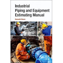 Industrial Piping and Equipment Estimating Manual by Kenneth Storm, 9780128139462
