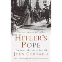 Hitler's Pope: The Secret History of Pius XII by John Cornwell, 9780140266818