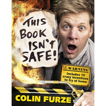 Colin Furze: This Book Isn't Safe! by Colin Furze, 9780141386959