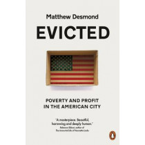 Evicted: Poverty and Profit in the American City by Matthew Desmond, 9780141983318