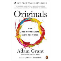 Originals: How Non-Conformists Move the World by Adam Grant, 9780143128854