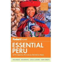 Fodor's Essential Peru by Fodor's Travel Guides, 9780147546982