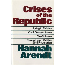 Crises of the Republic by Hannah Arendt, 9780156232005