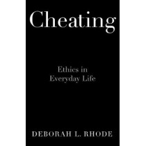 Cheating: Ethics in Everyday Life by Deborah L. Rhode, 9780190672423