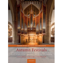 Oxford Hymn Settings for Organists: Autumn Festivals: 37 original pieces on hymns for World Communion, Reformation/The Church, Harvest, All Saints, All Souls, Remembrance, Christ the King, and Thanksgiving by Rebecca Groom te Velde, 9780193400689