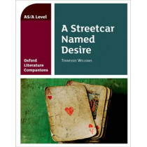 Oxford Literature Companions: A Streetcar Named Desire by Annie Fox, 9780198399001