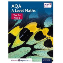 AQA A Level Maths: Year 1 and 2 Combined Student Book by David Bowles, 9780198412946