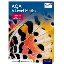 AQA A Level Maths: Year 1 / AS Student Book by David Bowles, 9780198412953