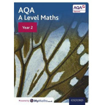 AQA A Level Maths: Year 2 Student Book by David Bowles, 9780198412960